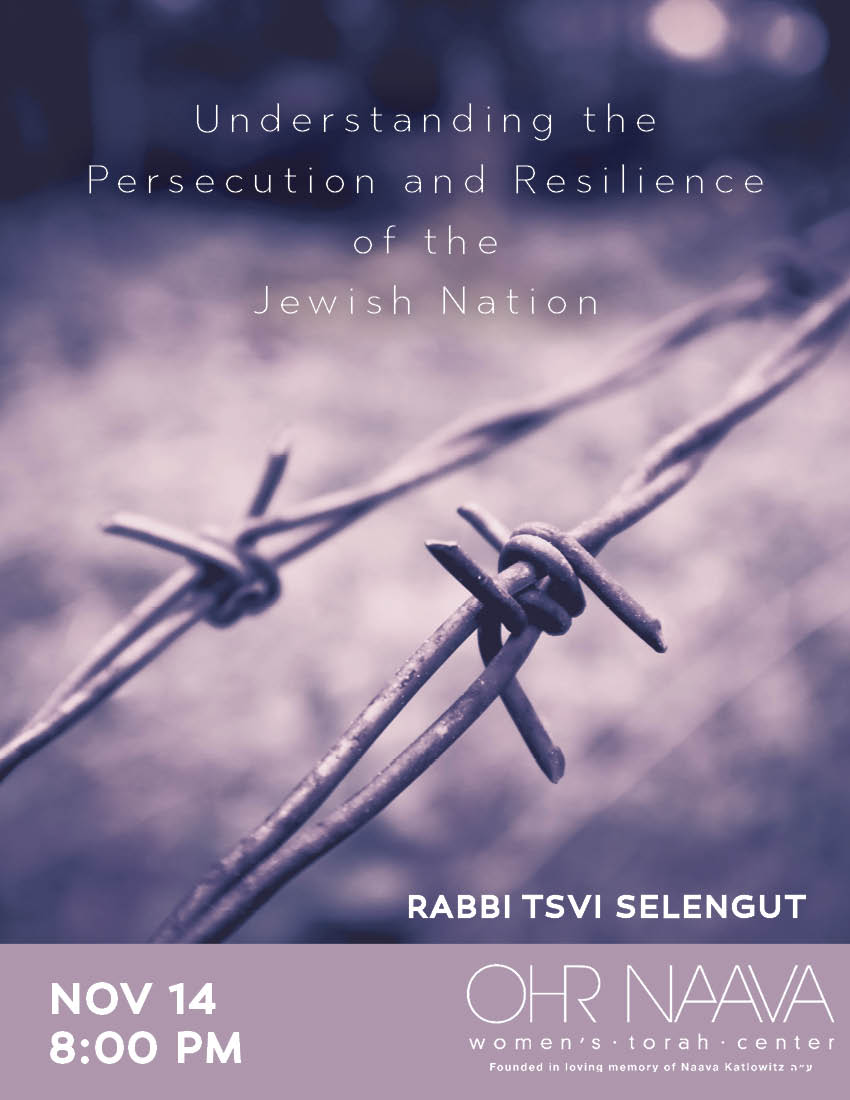 Understanding the Persecution and Resilience of the Jewish Nation