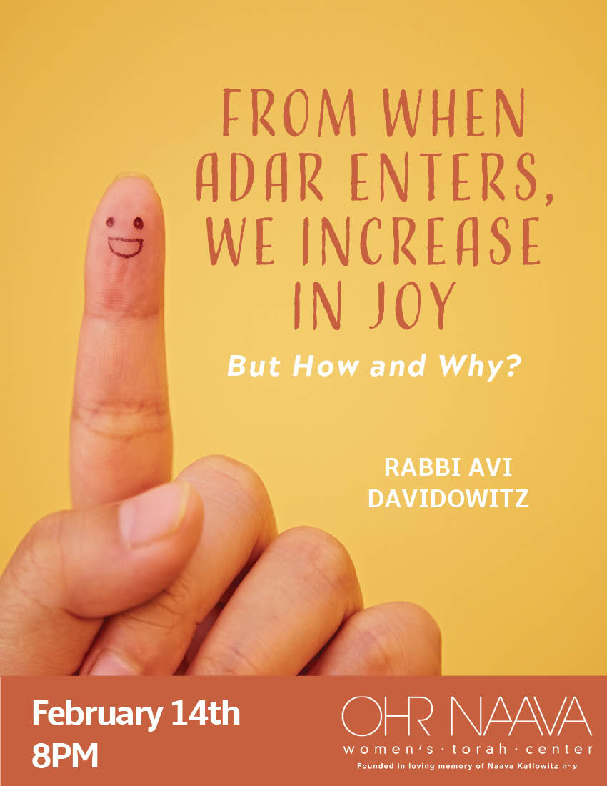 From When Adar Enters, We Increase In Joy. But How and Why?