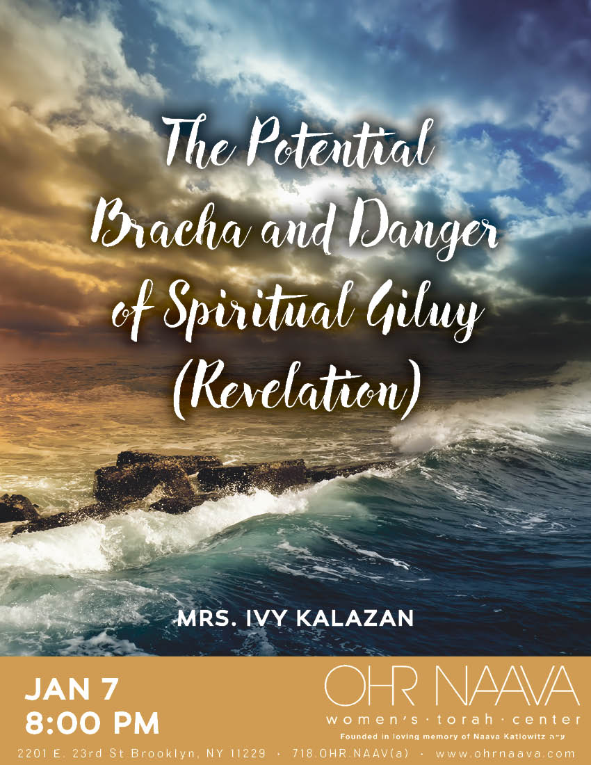 The Potential Bracha and Danger of Spiritual Giluy (Revelation)