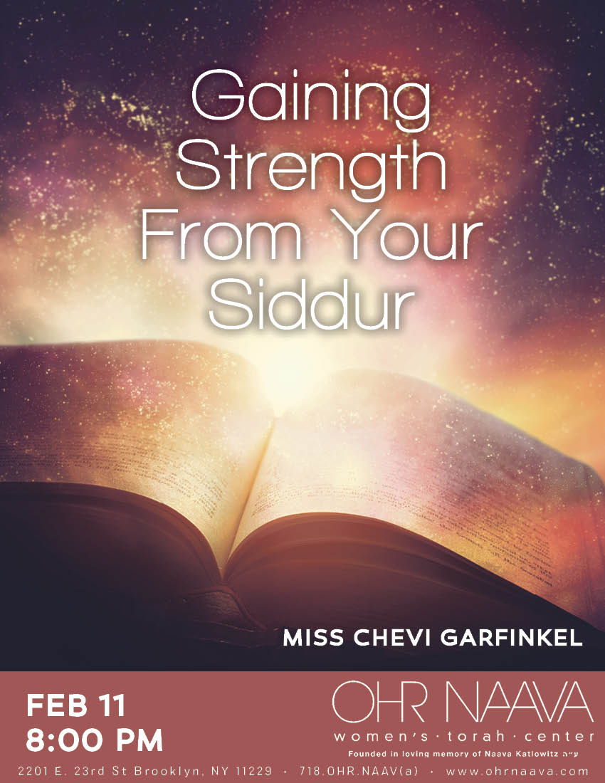 Gaining Strength From Your Siddur